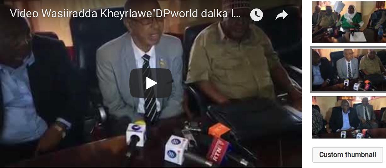 """[Daawo] Wasiiradda Kheyrlawe""""DPworld dalka lagama saari karo"""""""