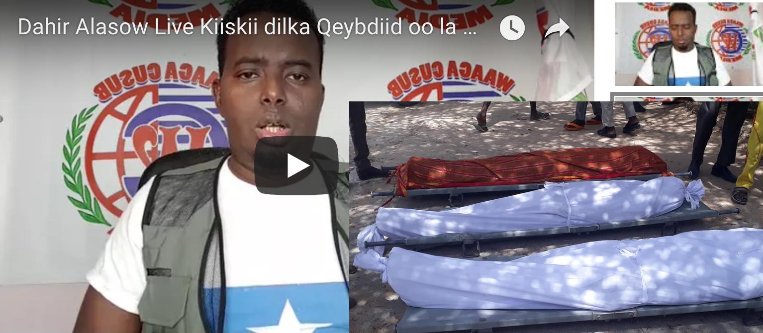 [Daawo Dahir Alasow Live] Kiiskii dilka Qeybdiid oo la ogaaday iyo Saraakiil Habargidira oo lagu laayey