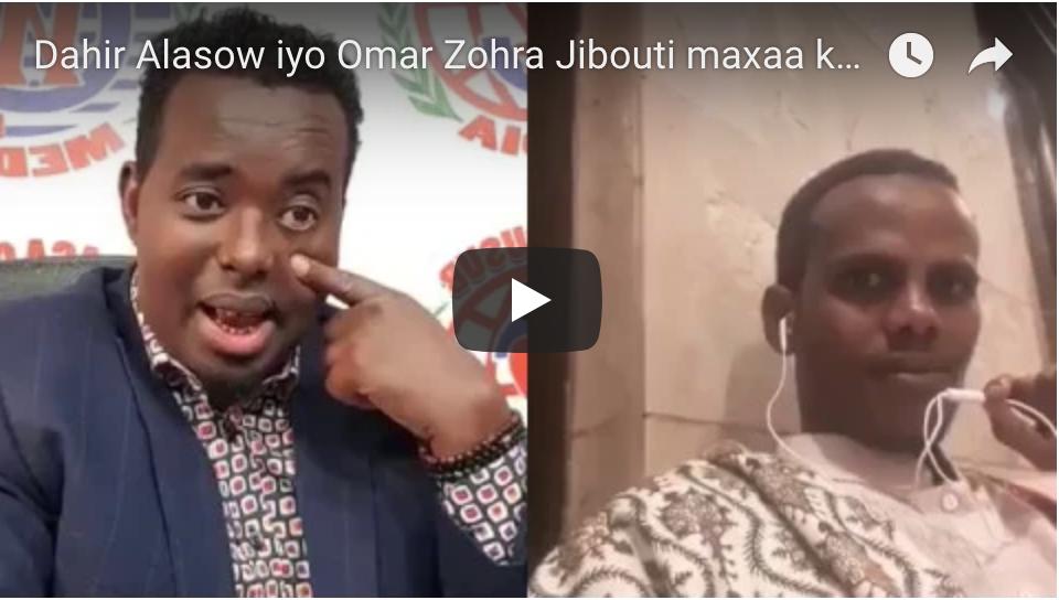 [DAAWO] Dahir Alasow iyo Omar Zohra Jibouti maxaa kala qabsaday ?