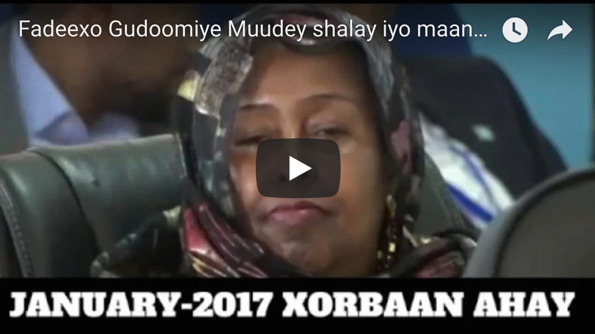 [Daawo] Fadeexo Gudoomiye Muudey shalay iyo maanta