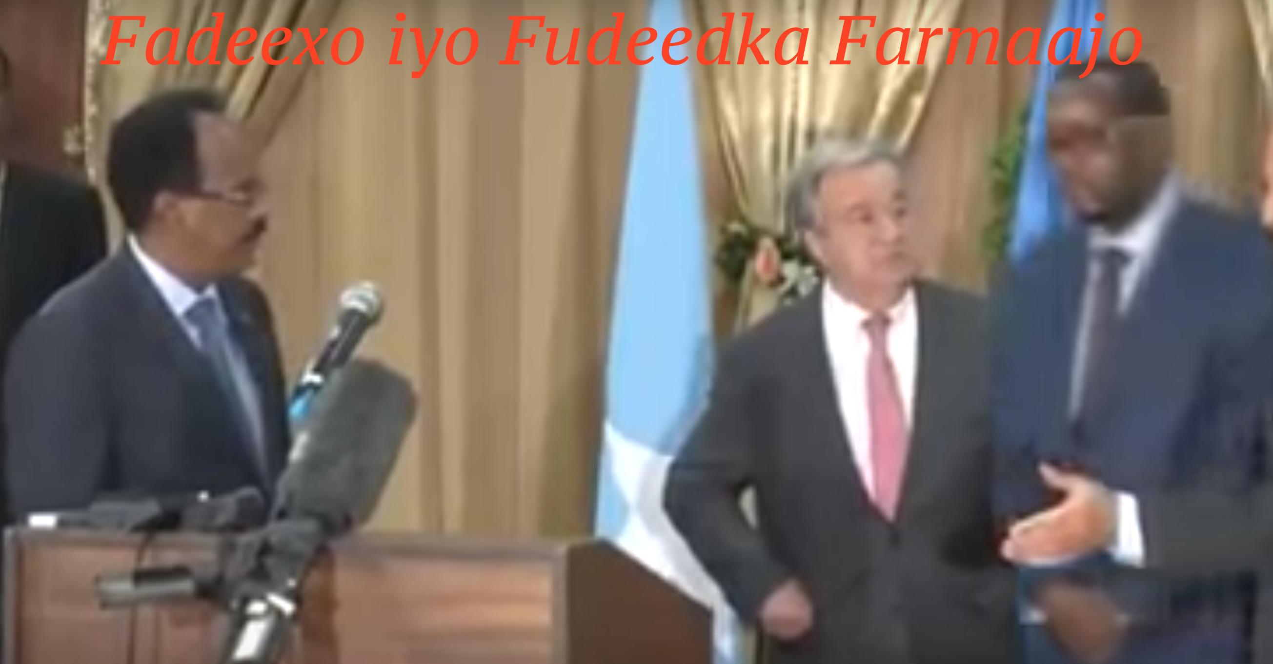 [Daawo] Fudeedka iyo Fadeexadda Farmaajo iyo baratakool xumadiisa
