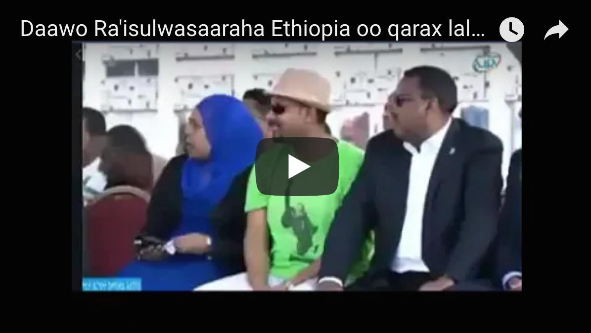 [Wardegdega Daawo] Ra'isulwasaaraha Ethiopia oo qarax lala beegsaday 4dhimasho 12 dhaawac