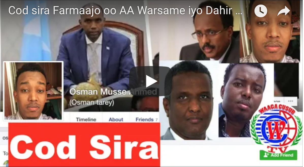 [Cod sira Farmaajo] oo AA Warsame iyo Dahir Alasow shirqool iyo been abuur la damacsan